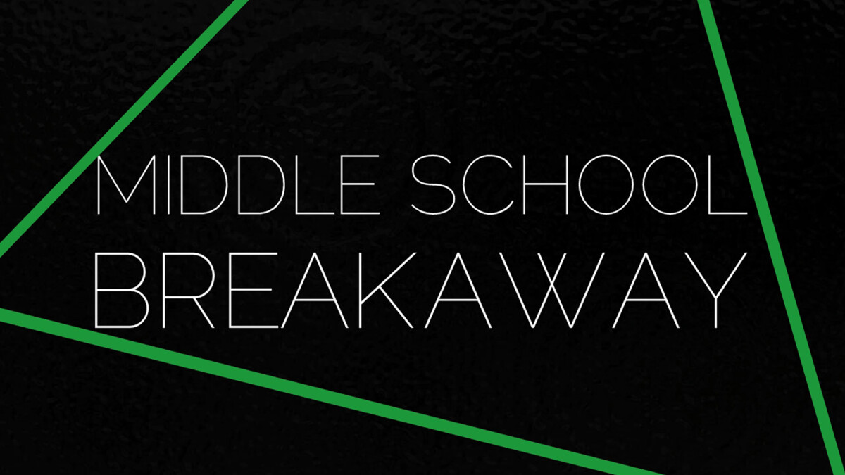Middle School Breakaway